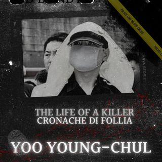 Yoo Young Chul e i metodi di purificazione di un serial killer coreano