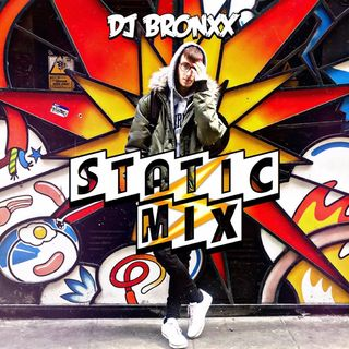 DJ BRONXX- STATIC MIX (EPISODE 2)