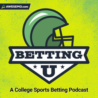 Welcome To Betting U: A College Sports Betting Podcast