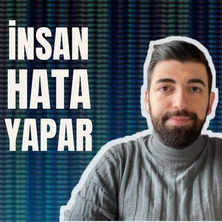 İnsan hata yapar, insan yanlışa düşer... - Klinik Psikolog Gökhan Ergür