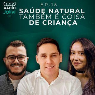 15. Saúde Natural também é coisa de criança, com o Dr. Diego Serrão