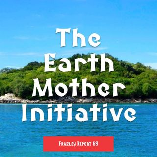 The Earth Mother Initiative