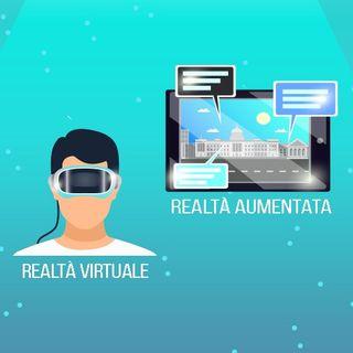 Realtà Virtuale e Realtà Aumentata - Cosa sono, come funzionano, applicazioni
