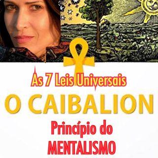 """Reflexão sobre """"O Caibalion"""" - I Princípio do Mentalismo"""