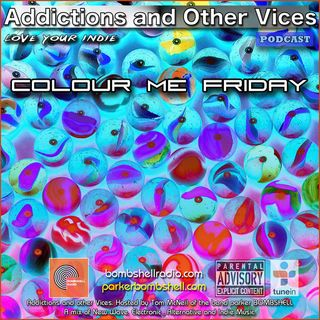 Addictions and Other Vices 332 - Colour Me Friday