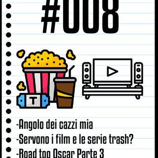 #008 Il Cinefilo Podcast: Vale la pena vedere film e serie tv trash? E poi continua il road to Oscar
