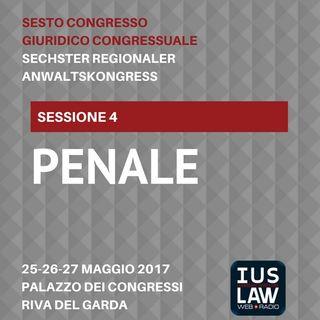 Sessione 4 - Penale - VI Congresso Giuridico Distrettuale Rovereto - Trento - Bolzano