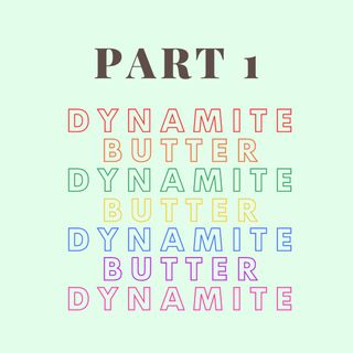 Episode 3, pt 1 - Light it up like Dynamite!
