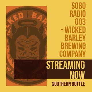 SoBo Radio 003 - Wicked Barley Brewing Company