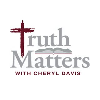 Truth Matters with Dr. Cheryl Davis