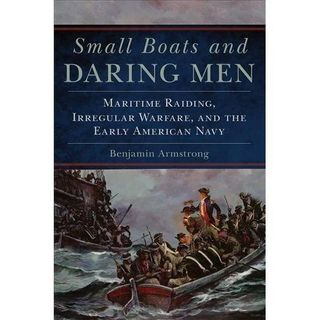 Episode 494: Small Boats and Daring Men: with CDR BJ Armstrong, USN