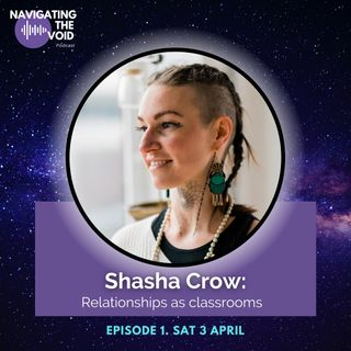 1: Shasha Crow - Relationships as classrooms