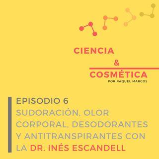 Episodio 6 : ¿Por qué huele el sudor? ¿Es perjudicial usar antitranspirantes? Sudoración y tratamientos con la Dra Inés Escandell.