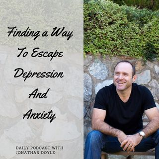 Finding a Way To Escape Depression And Anxiety
