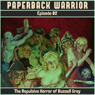 Episode 82: The Repulsive Horror of Russell Gray
