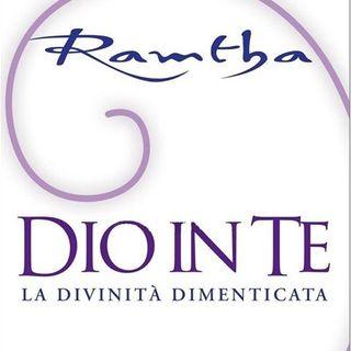 RAMTHA...... DIO IN TE -- LA DIVINITA' DIMENTICATA ( Parte terza )