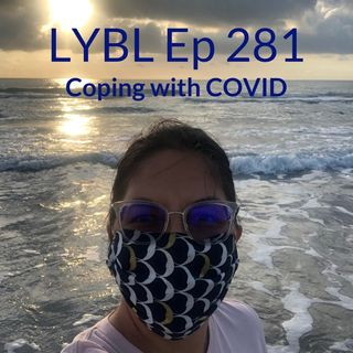 Episode 281 - Coping with COVID