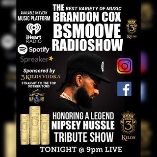 THE BSMOOVE RADIOSHOW NIPSEY HUSSLE TRIBUTE SHOW