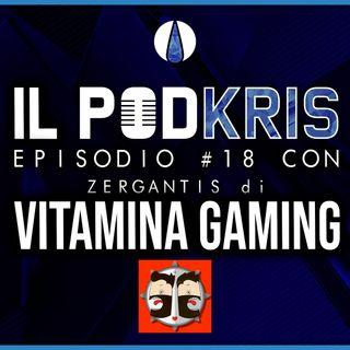 Il Ritorno del Zergantis! ▶ Il PODKRIS: Episodio #18 con Zergantis di  VITAMINA GAMING