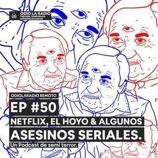 EP#50 - Netflix, El Hoyo y algunos asesinos seriales