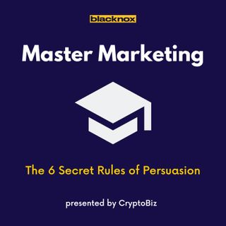Master Marketing Ep 4 | The 6 Secret Rules of Persuasion
