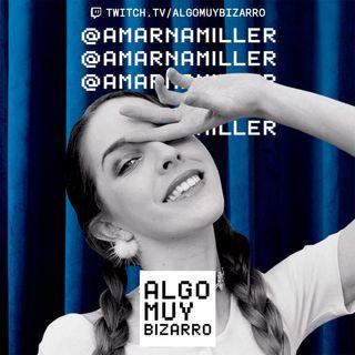 ¡ESTAMOS HARTAS! con Amarna Miller 1x01 Algo Muy Bizarro