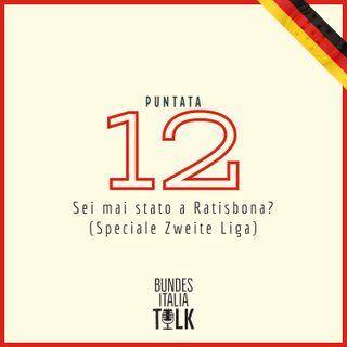 Puntata 12 - Sei mai stato a Ratisbona? (Speciale Zweite Liga)