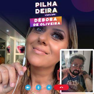 Pilhadeira com Débora de Oliveira