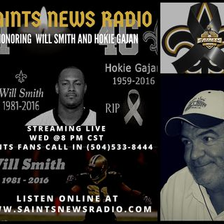 Saints News Radio- Honoring Will Smith and Hokie Gajan
