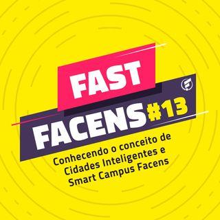 FAST Facens #13 Conhecendo o conceito de Cidades Inteligentes e Smart Campus Facens