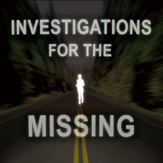 Investigations For the Missing