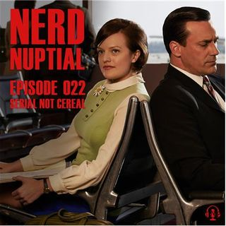 Episode 022 - Serial Not Cereal