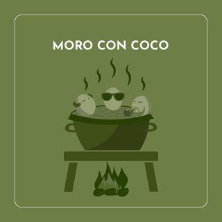 Ep6 Moro con coco
