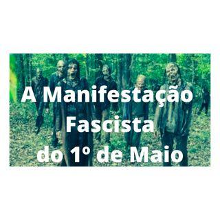 A manifestação fascista do 1º de maio