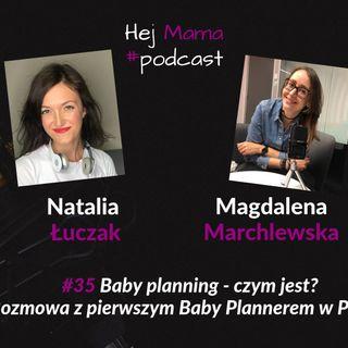 #035 - Baby planning - rozmowa z Magdą Marchlewską