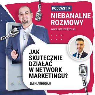 NB 001: Jak skutecznie działać w network marketingu? Emin Akdogan