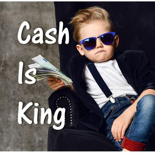 113- Cash is King- How to Maximize It
