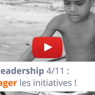 #158 - Leadership 4-11 : Encourager les initiatives !