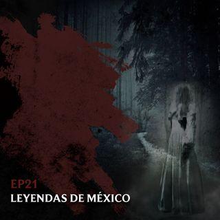 Ep21: Leyendas de México