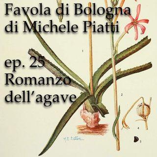 Romanzo dell'agave - Favola di Bologna - s01e25