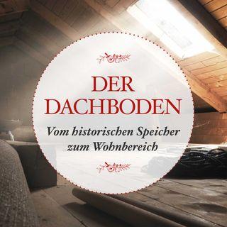 Der Dachboden – vom historischen Speicher zum Wohnbereich - #20