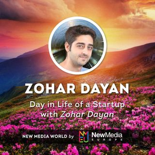 Zohar Dayan: Day in Life of a Startup