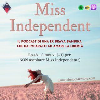 Ep.48 - 5 motivi (+1) per NON ascoltare Miss Independent ;)