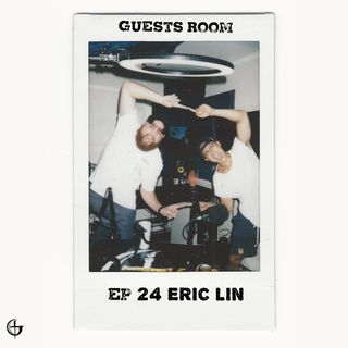 """Ep 24 Eric Lin - """"My Vibe Is Infectious"""""""