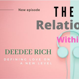 The Relationship within self development series #4