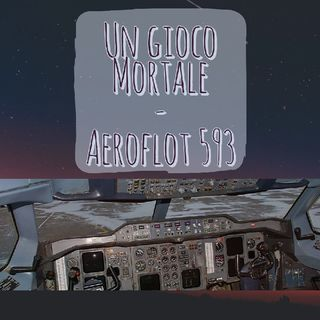 Un gioco mortale - Volo Aeroflot 593