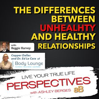 The Difference between Healthy and Unhealthy Relationships [Ep. 581]