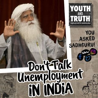 Don't Talk Unemployment In India