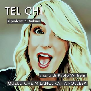 Puntata 47: Milanesismi, quelli che Milano... con Katia Follesa