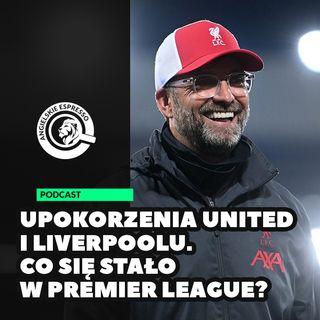 Upokorzenia United i Liverpoolu. Co się stało w Premier League?